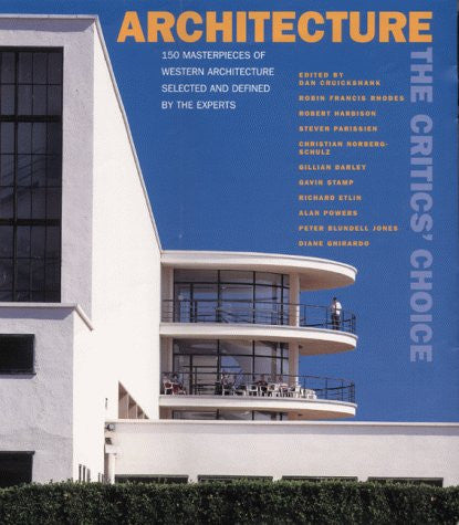 Architecture: The Critics' Choice - 150 Masterpieces Selected and Defined by the Experts
