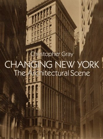 Changing New York: The Architectural Scene (Dover Books on Architecture)
