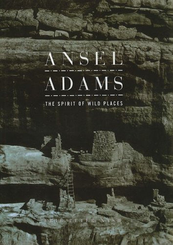 Adams, Ansel: The Spirit of Wild Places