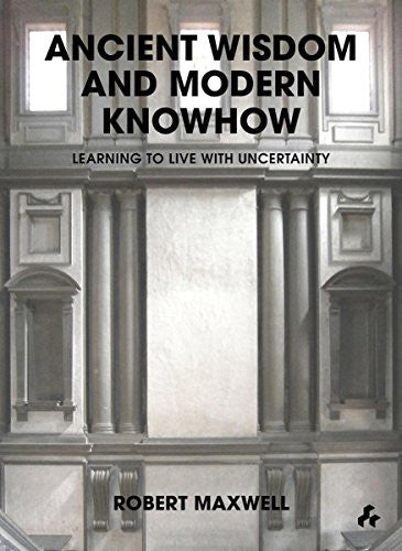 Ancient Wisdom and Modern Knowhow: Learning to Live with Uncertainty