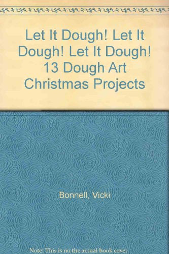 Let It Dough! Let It Dough! Let It Dough! 13 Dough Art Christmas Projects