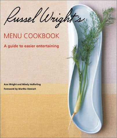 Russel Wright's Menu Cookbook: A Guide to Easier Entertaining