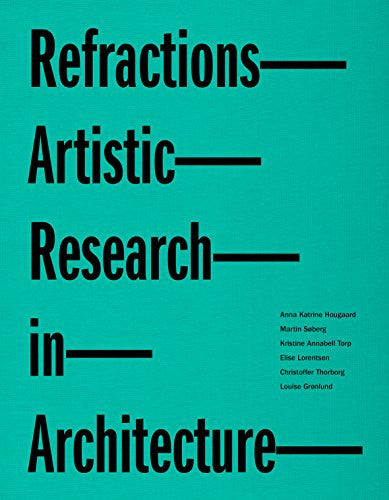 Refractions - Artistic Research in Architecture