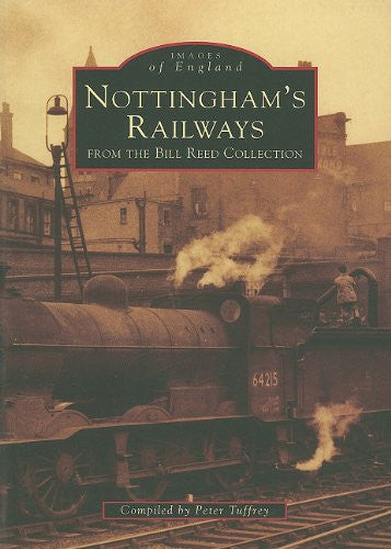 Nottingham's Railways: From the Bill Reed Collection (Images of England)