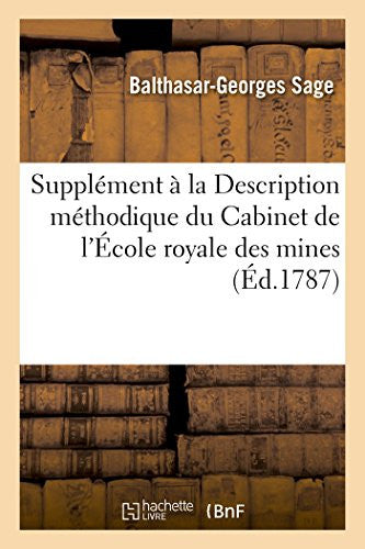 Suppla(c)Ment a la Description Ma(c)Thodique Du Cabinet de L'A0/00cole Royale Des Mines (French Edition)