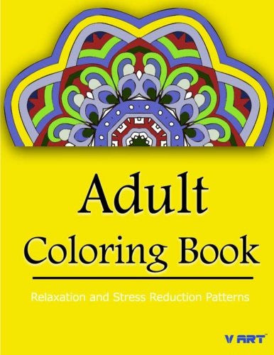 Adult Coloring Book: Coloring Books for Adults Relaxation : Relaxation & Stress Relieving Patterns (Volume 9)