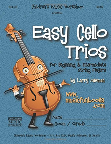 Easy Cello Trios: for Beginning and Intermediate String Players