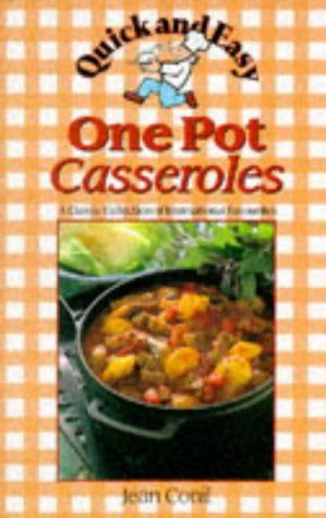 One Pot Casseroles (Quick and Easy)