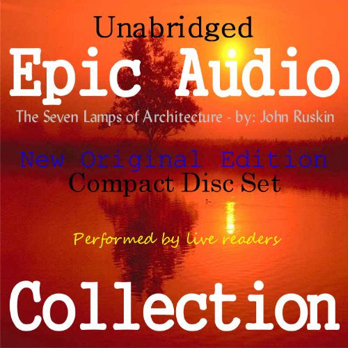 The Seven Lamps of Architecture [Epic Audio Collection]