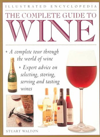 The Complete Guide to Wine (Illustrated Encyclopedia)