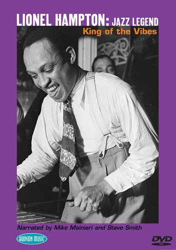 Lionel Hampton: Jazz Legend, King of the Vibes