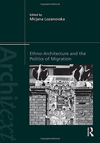Ethno-Architecture and the Politics of Migration (Architext)