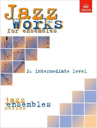 Jazz Works for Ensembles, 2. Intermediate Level (ABRSM Exam Pieces) (No. 2)