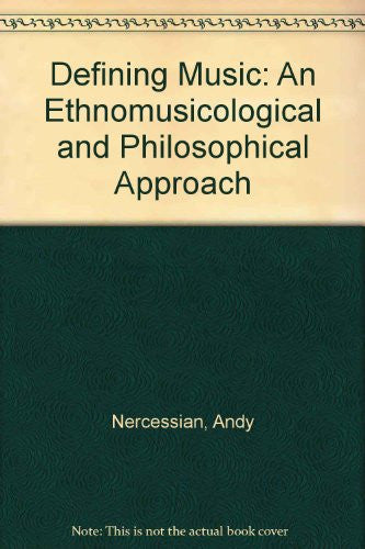 Defining Music: An Ethnomusicological and Philosophical Approach