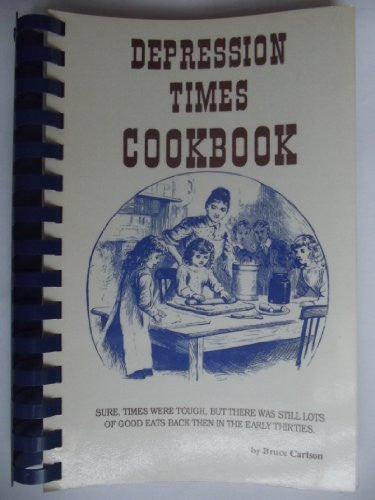 Depression Times Cookbook