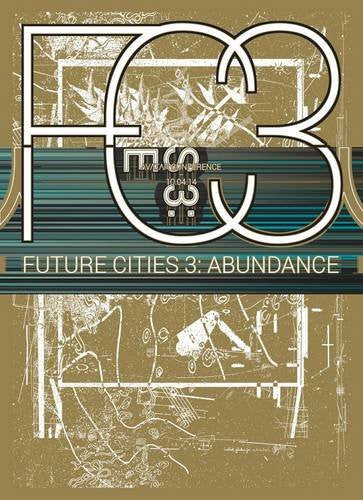 Future Cities: Abundance Conference Catalogue 2014: Volume 3