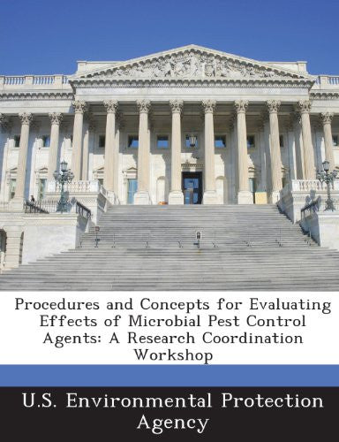 Procedures and Concepts for Evaluating Effects of Microbial Pest Control Agents: A Research Coordination Workshop