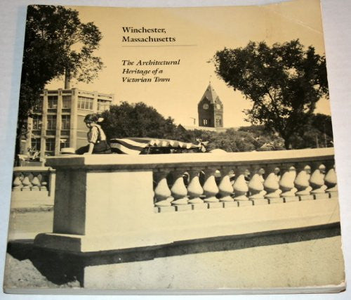 Winchester, Massachusetts: The Architectural Heritage of a Victorian Town