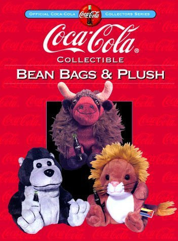 Coca-Cola Collectible Bean Bags & Plush (Collector's Guide to Coca Cola Items Series) by Linda Lee Harry (2000-09-15)