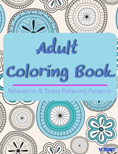 Adult Coloring Book: Coloring Books For Adults, Coloring Books for Grown ups : Relaxation & Stress Relieving Patterns (Volume 27)