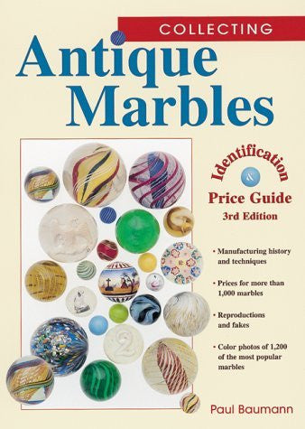 Collecting Antique Marbles: Identification & Price Guide by Paul Baumann (1999-09-02)