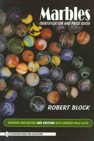 Marbles: Identification and Price Guide (Schiffer Book for Collectors) by Robert Block (1998-03-03)
