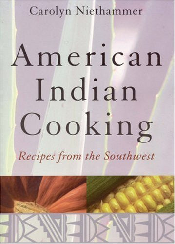 American Indian Cooking: Recipes from the Southwest: 1st (First) Edition