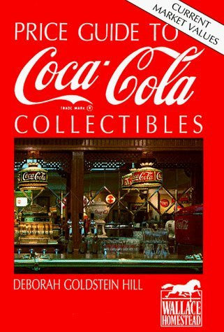 Price Guide to Coca-Cola Collectibles by Deborah Goldstein Hill (1991-03-03)