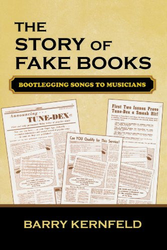 The Story of Fake Books: Bootlegging Songs to Musicians (Studies in Jazz)