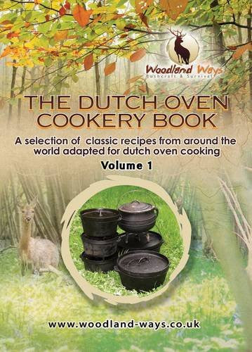 The Dutch Oven Cook Book: v. 1: A Selection of Classic Recipies from Around the World Adapted for Dutch Oven Cookery
