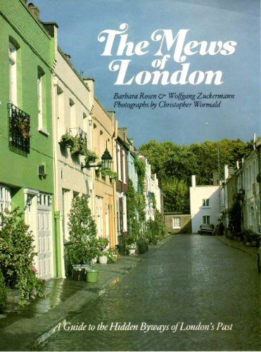 THE MEWS OF LONDON: A guide to the hidden byways of London's past