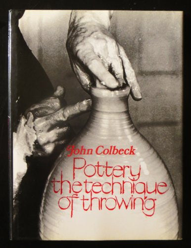 Pottery: The Technique of Throwing