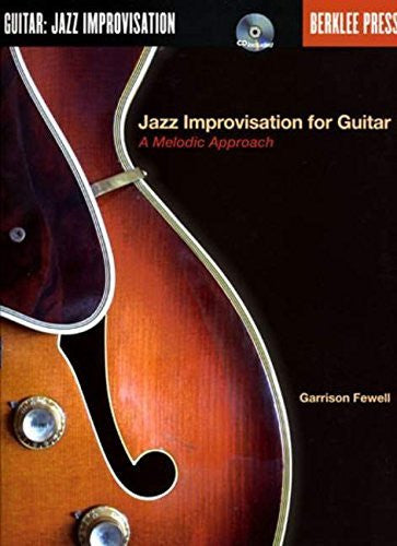 Jazz Improvisation for Guitar: A Melodic Approach by Garrison Fewell (2005-06-01)