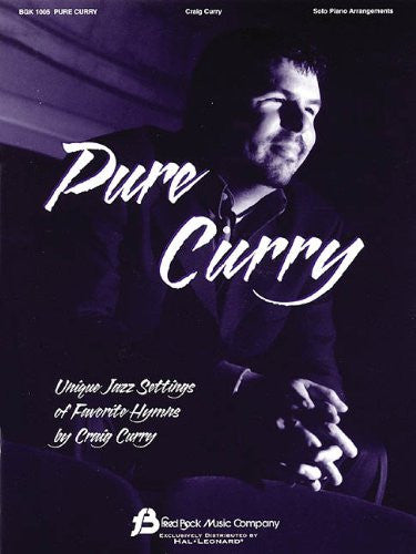 Pure Curry: Unique Jazz Settings of Favorite Hymns (Fred Bock Publications)