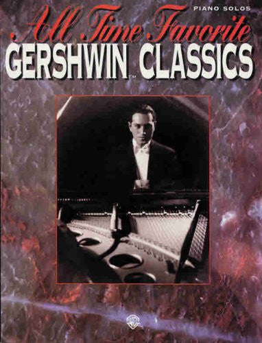 All Time Favorite Gershwin Classics: Piano Arrangements (All Time Favorite Series)