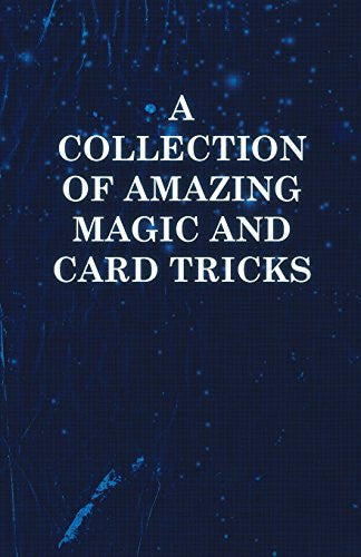 A Collection of Amazing Magic and Card Tricks