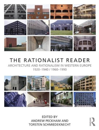 The Rationalist Reader: Architecture and Rationalism in Western Europe 1920-1940 / 1960-1990