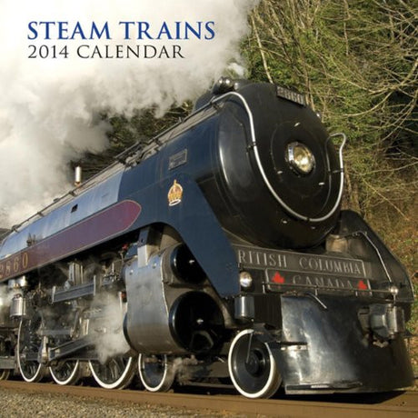 2014 Calendar: Steam Trains: 12-Month Calendar Featuring Nostalgic Photographs Of Steam Trains From Around The World