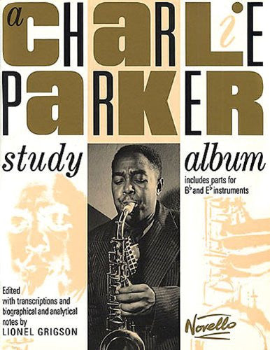 CHARLIE PARKER STUDY ALBUM   INCLUDES PARTS FOR B-FLAT    ANDE-FLAT INSTRUMENTS