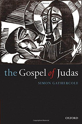 The Gospel of Judas: Rewriting Early Christianity