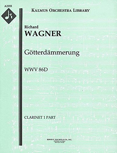 Götterdämmerung, WWV 86D: Clarinet 1, 2 and 3 parts [A2355]