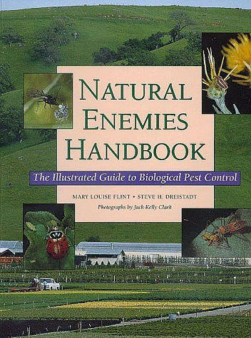 By Mary Louise Flint - Natural Enemies Handbook: The Illustrated Guide to Biological Pest Control: 1st (first) Edition