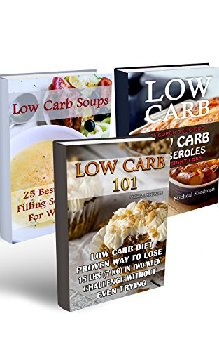 Low Carb Diet: Introduction To Low Carb  Diet And Recipes Of Low  Carb Soups And Casseroles: (low carbohydrate, high protein, low carbohydrate foods,  low carb, low carb cookbook, low carb recipes)