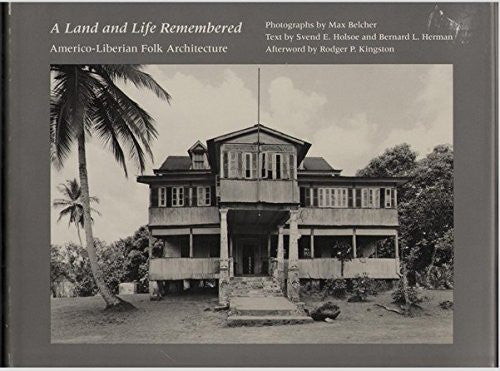 A Land and Life Remembered: Americo-Liberian Folk Architecture