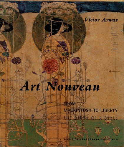 Art Nouveau: From Mackintosh to Liberty----The Birth of a Style