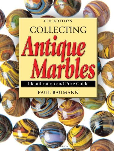 Collecting Antique Marbles: Identification and Price Guide by Paul Baumann (2004-12-15)