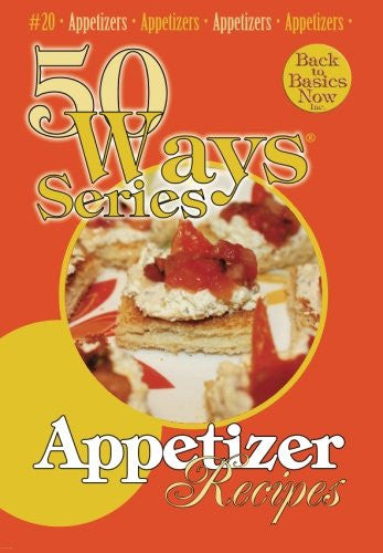 Appetizer Recipes, Second Edition (50 Ways (Tate Publishing))