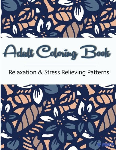 Adult Coloring Book: Coloring Books For Adults, Coloring Books for Grown ups : Relaxation & Stress Relieving Patterns (Volume 25)