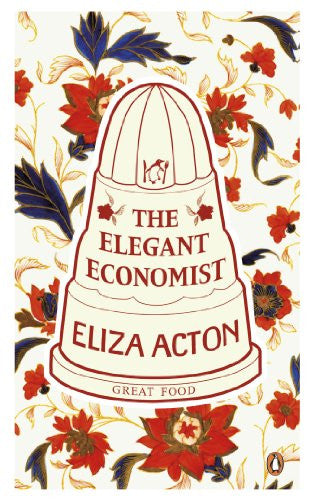 Great Food the Elegant Economist (Penguin Great Food)
