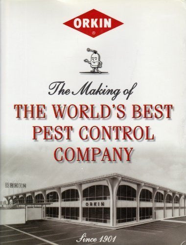Orkin: The Making of the World's Best Pest Control Company
